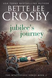 Jubilee's Journey: A Wyattsville Novel, Book 2