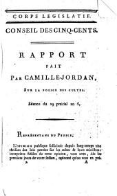 Rapport fait par Camille-Jordan, sur la police des cultes: Corps legislative. Conseil des Cinq-cents : séance du 29 prairial an 5