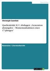 """Quellenkritik: H. U. Abshagen: """"Generation ahnungslos – Momentaufnahmen eines 17-jährigen"""""""