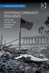 Fostering Community Resilience: Homeland Security and Hurricane Katrina