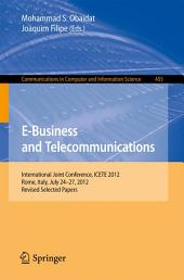E-Business and Telecommunications: International Joint Conference, ICETE 2012, Rome, Italy, July 24--27, 2012, Revised Selected Papers