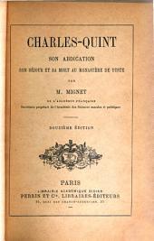 Charles-Quint : son abdication, son séjour et sa mort au monastère de Yuste