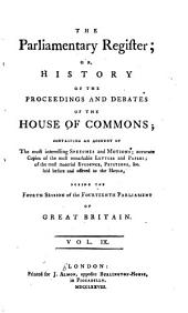 The Parliamentary Register: Or, History of the Proceedings and Debates of the House of Commons, Volume 9