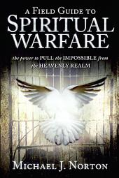 Field Guide to Spiritual Warfare: Pull the Impossible