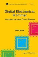 Digital Electronics  A Primer   Introductory Logic Circuit Design PDF