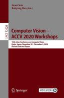 Computer Vision - ACCV 2020 Workshops