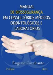 Manual De BiosseguranÇa Em ConsultÓrios MÉdicos, OdontolÓgicos E LaboratÓrios