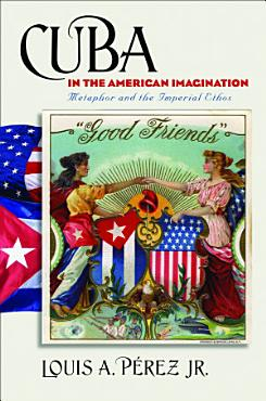 Cuba in the American Imagination PDF