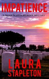 Impatience: A Nova Scotia Murder Mystery