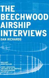 The Beechwood Airship Interviews