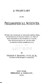 A Vocabulary of the Philosophical Sciences: Including the Vocabulary of Philosophy, Mental, Moral and Metaphysical