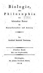 Biologie: oder Philosophie der lebenden Natur für Naturforscher und Aerzte, Band 5