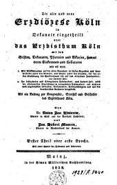 Die alte und neue erzdiözese Köln in Dekanate eingetheilt oder Das Erzbisthum Köln mit den Stiften, Dekanaten, Pfarreien und Vikarien sammt deren Einkommen und Collatoren wie es war ...