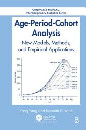 Age-Period-Cohort Analysis: New Models, Methods, and Empirical Applications