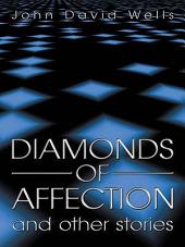 Diamonds of Affection and Other Stories