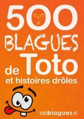 500 blagues de Toto et histoires drôles: Un moment de pure rigolade !