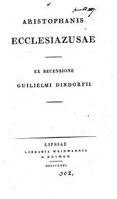 Aristophanis Ecclesiazusae, ex recens. G. Dindorfii