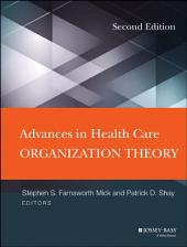Advances in Health Care Organization Theory: Edition 2