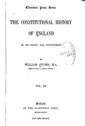 The Constitutional History of England, in Its Origin and Development: Volume 3