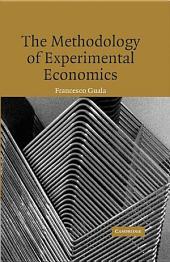The Methodology of Experimental Economics