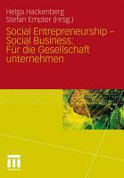 Social Entrepreneurship   Social Business  F  r die Gesellschaft unternehmen PDF