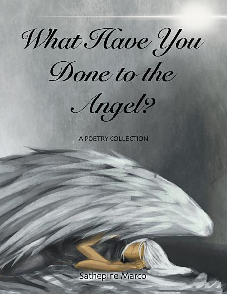 What Have You Done to the Angel?