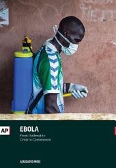 Ebola: From Outbreak to Crisis to Containment