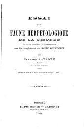 Essai d'une faune herpétologique de la Gironde: Avec une note inédite de A.de l'Isle du Dréneuf sur l'accouplement de l'Alyte accoucheur