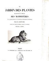 Le Jardin des plantes: description et mœurs des mammifères de la Ménagerie et du Muséum d'histoire naturelle