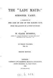 The 'Lady Maud': schooner yacht: Volume 2