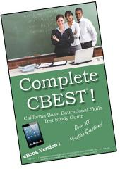 Pass the CBEST! California Basic Educational Skills Test Study Guide and Practice Test Questions: Professional quality CBEST study guide, prepared by a dedicated team of experts - Increase your score!