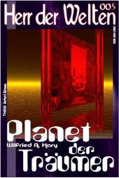 HERR DER WELTEN 005: Planet der Träumer