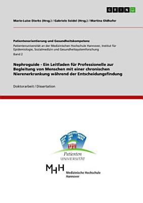 Nephroguide   Ein Leitfaden f  r Professionelle zur Begleitung von Menschen mit einer chronischen Nierenerkrankung w  hrend der Entscheidungsfindung PDF