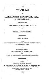 The Works of Alexander Pennecuik ...: Containing the Description of Tweeddale, and Miscellaneous Poems