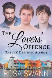 The Lovers' Offence (Omegas' Destined Alpha 5): MMM Alpha/Omega Mpreg Gay Romance