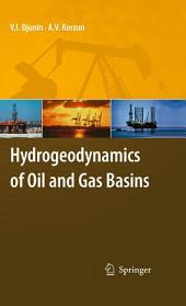 Hydrogeodynamics of Oil and Gas Basins