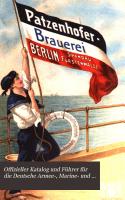 Offizieller Katalog und F  hrer f  r die Deutsche Armee   Marine  und Kolonial ausstellung PDF
