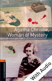 Agatha Christie, Woman of Mystery - With Audio Level 2 Oxford Bookworms Library: Edition 3