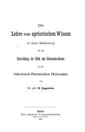 Die Lehre vom apriorischen Wissen in ihrer Bedeutung für die Entwicklung der Ethik und Erkenntnisstheorie in der sokratisch-platonischen Philosophie