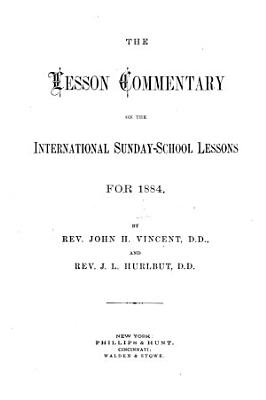 The Lesson Commentary on the International Sunday school Lessons for 1884