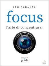Focus - l'arte di concentrarsi