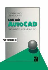 CAD mit AutoCAD: Eine umfassende Einführung für die Arbeit mit Version 11, Ausgabe 3