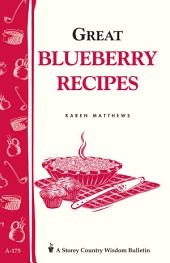 Great Blueberry Recipes: Storey's Country Wisdom Bulletin A-175