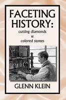 Faceting History  Cutting Diamonds and Colored Stones PDF