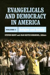 Evangelicals and Democracy in America, Volume 1: Religion and Society