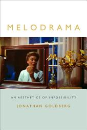 Melodrama: An Aesthetics of Impossibility