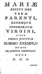 Institutiones Iustitiae Christianae, Seu Theologia Moralis: Volume 1