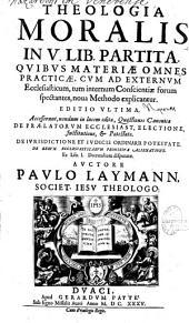 Theologia moralis in quinque libros partitae...