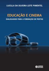 Educação e cinema: Dialogando para a formação de poetas