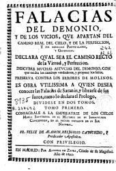 Falacias del demonio y de los vicios, que apartan del camino real del cielo, y de la perfeccion ...: dividese en dos tomos : tomo primero